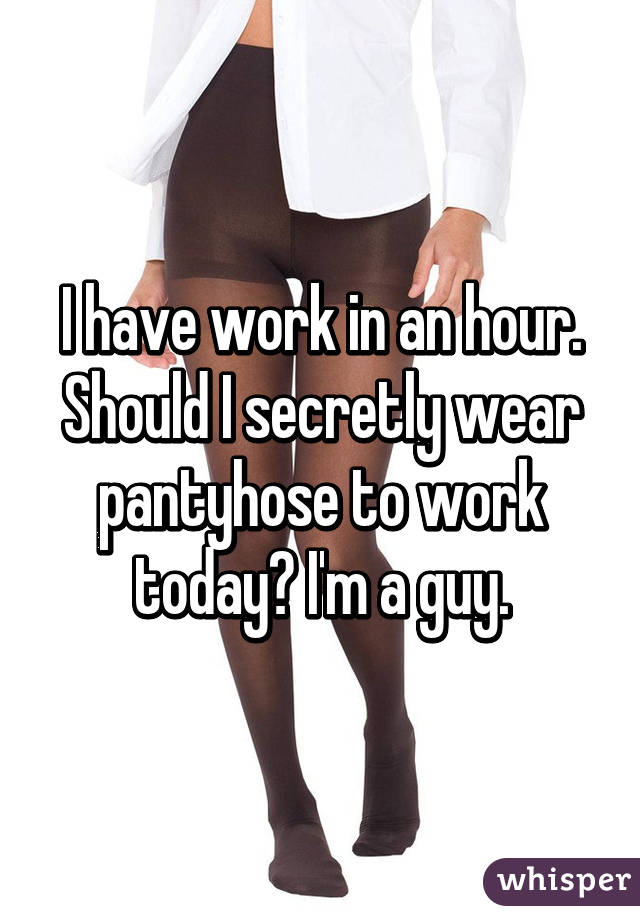 have to wear pantyhose