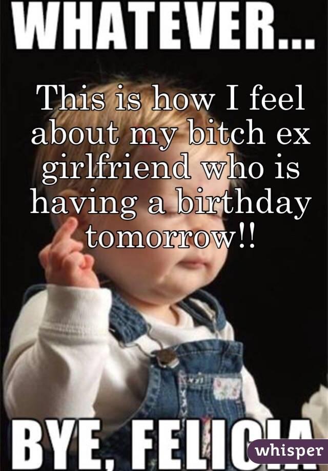 Ex girlfriend is a bitch