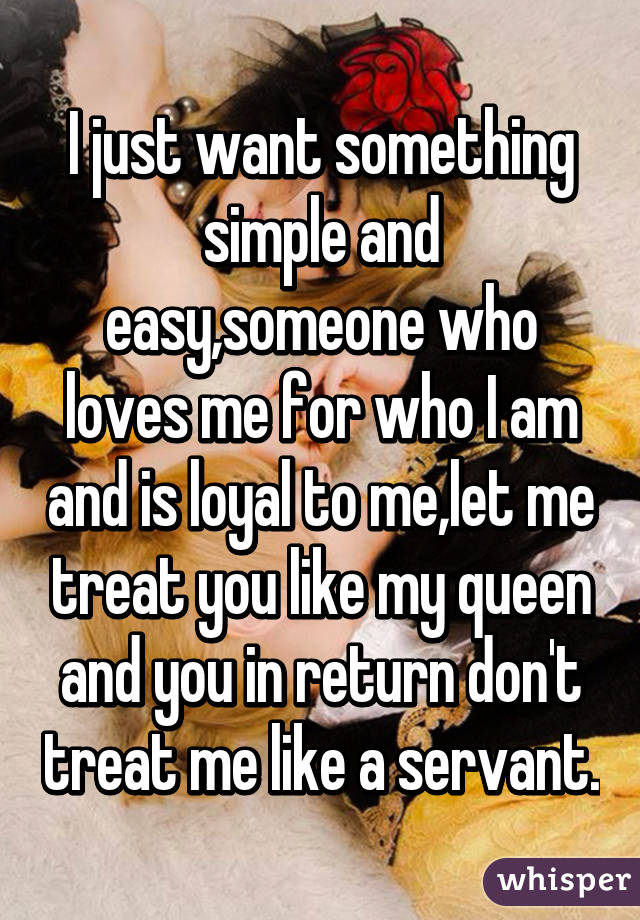 I just want something simple and easysomeone