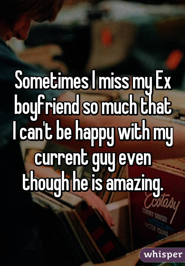 Why do i miss my ex boyfriend