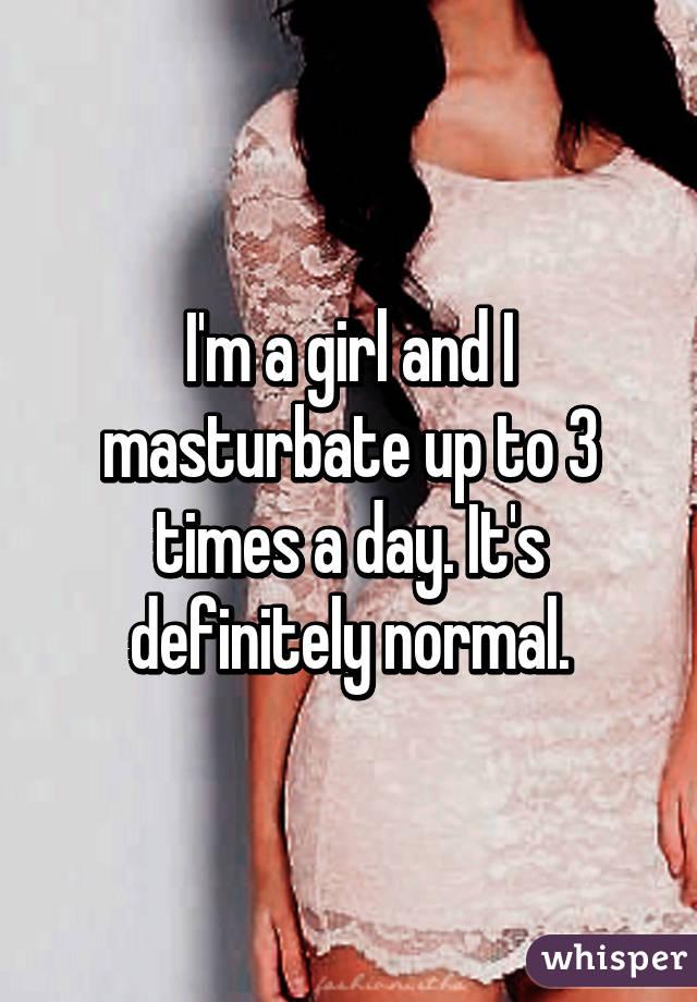 Im a girl and i masturbate