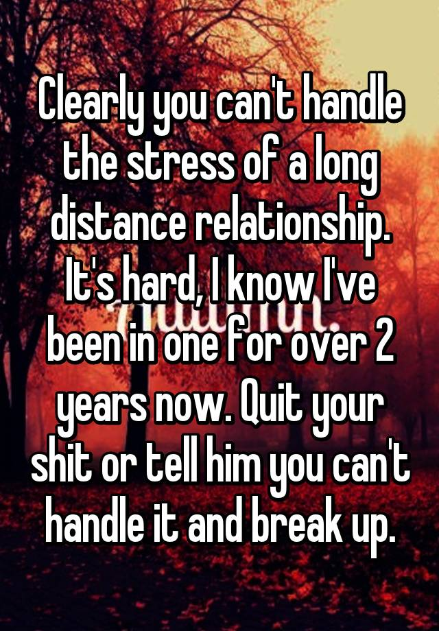 How to break up someone elses long distance relationship