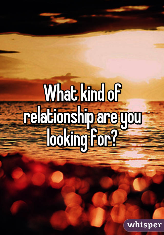 A Looking In Relationship What For Are You