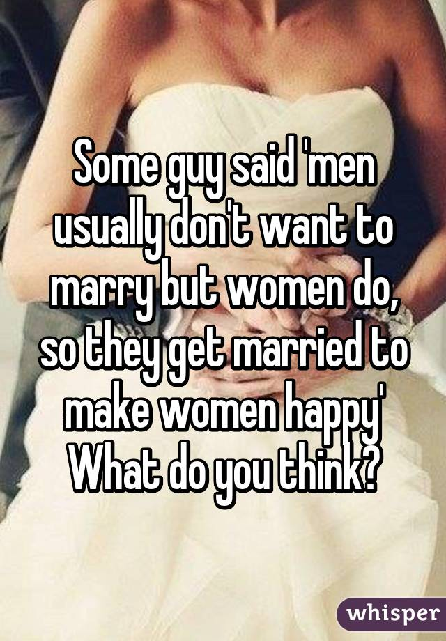 why dont men want to marry
