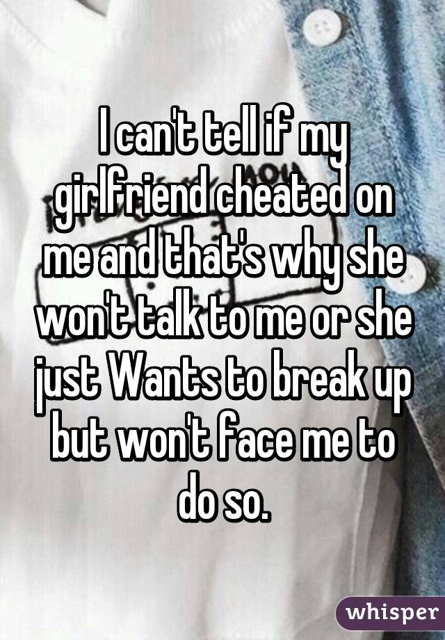 girlfriend cheated my i to How tell