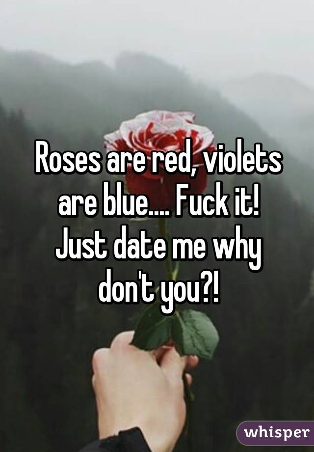 Roses are red violets are blue dating