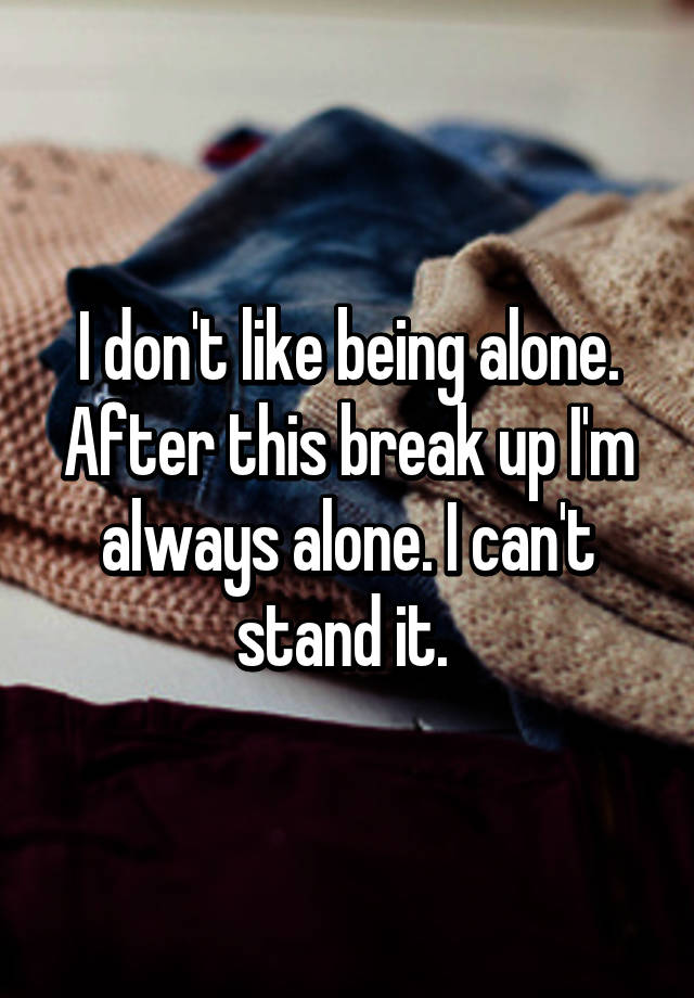 How to handle being alone after a breakup