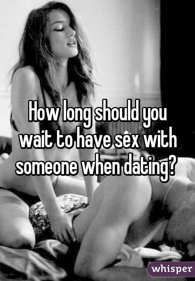 How to wait to have sex