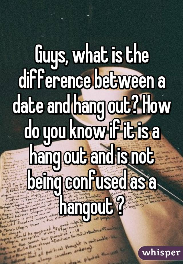 How to tell the difference between hanging out and dating
