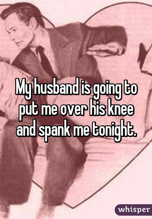 Obvious, i need my husband to spank me