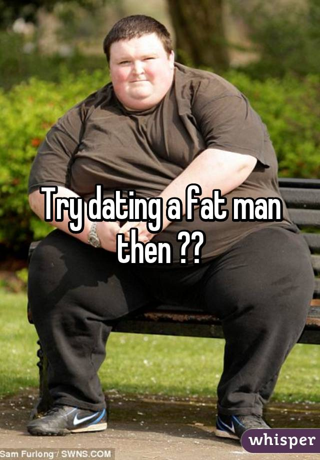dating a fat guy