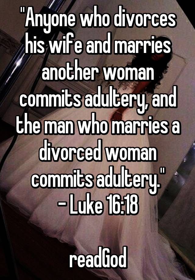 A adultery marrying divorced woman is What if