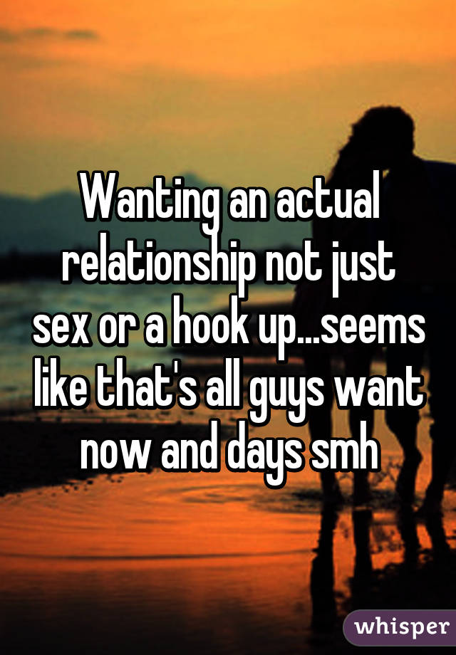 Might Hook Want Up All Just To Guys like some other