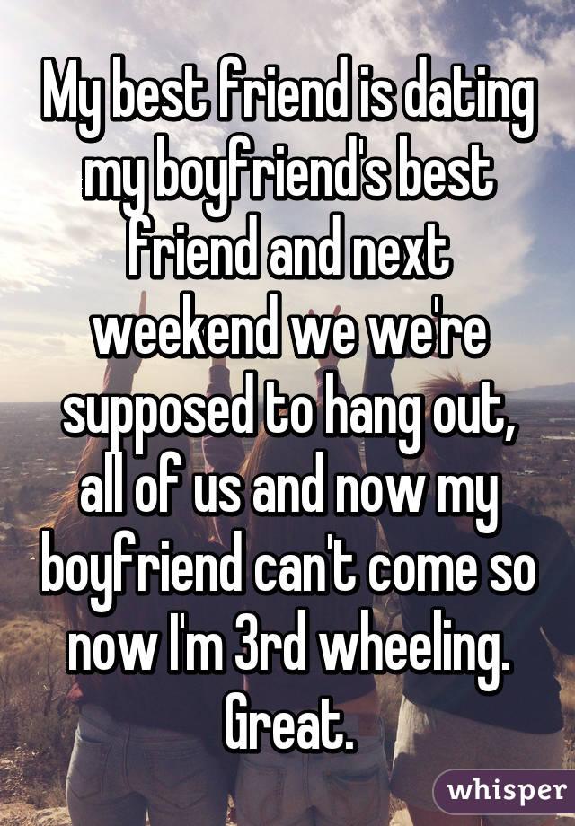 My best friend is dating my boyfriends best friend