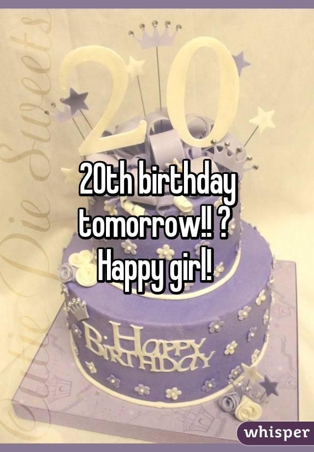 20th Birthday Tomorrow Happy Girl