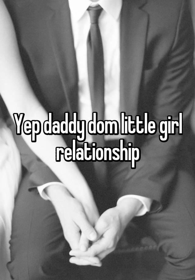 Yep daddy dom little girl relationship