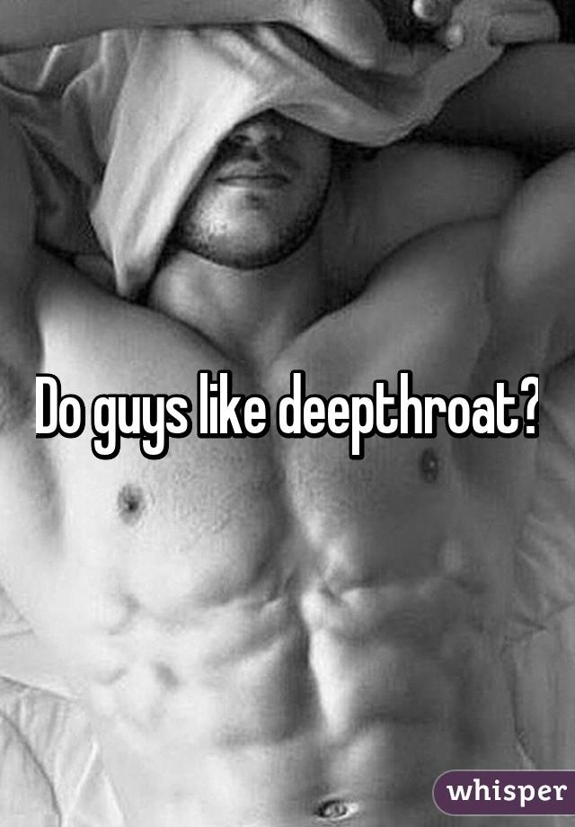 why do men like deep throat
