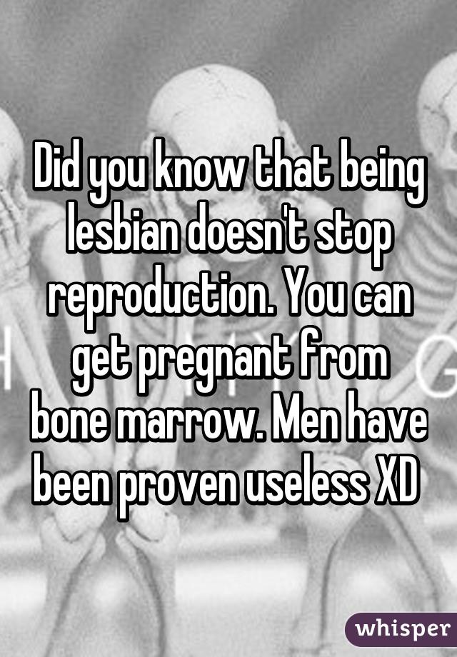 Lesbians bone marrow