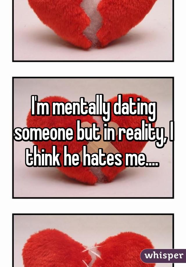 Mentally dating someone