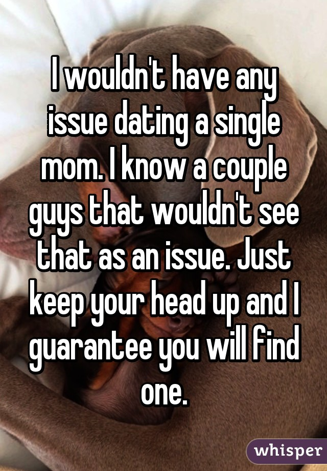 the problem with dating single moms