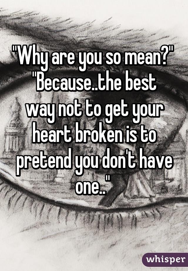 How to not get your heart broken