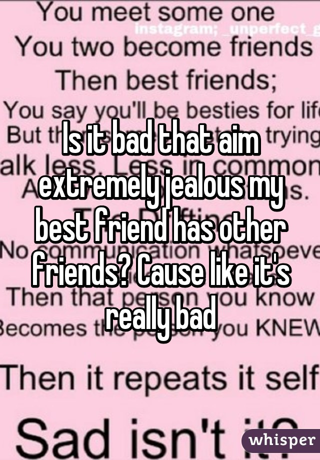 Jealous best friend