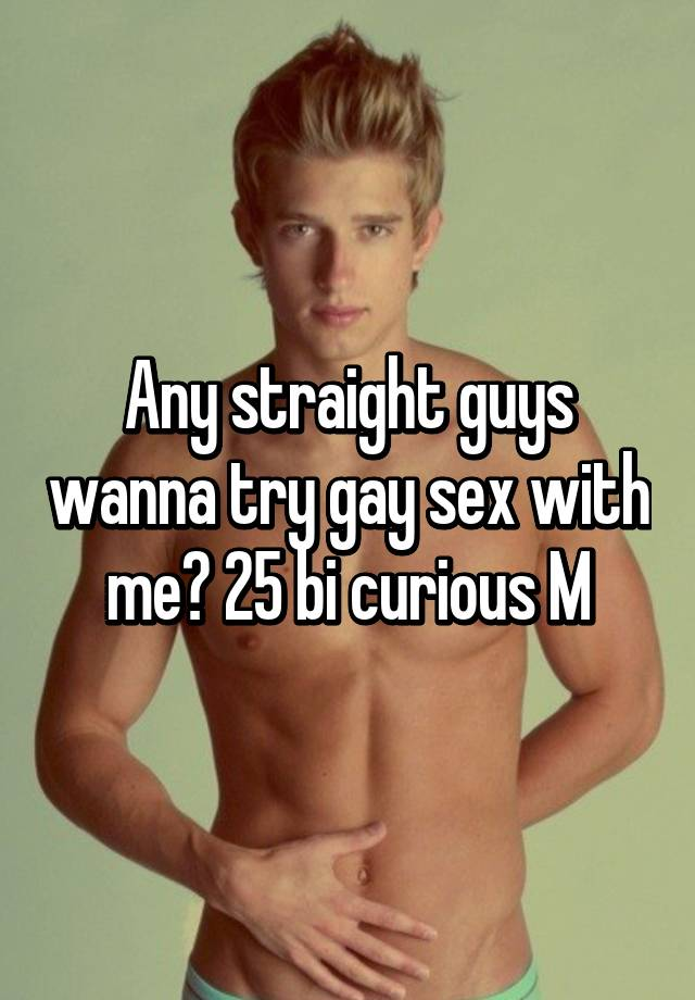 Straight guy curious about gay sex