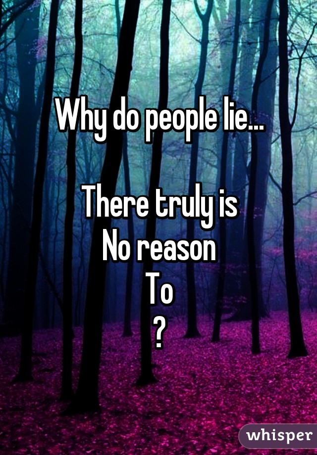 why do people lie for no reason