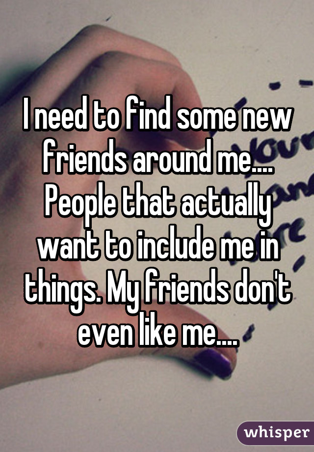 I need to find friends
