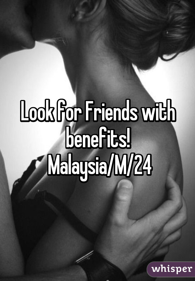 Friends with benefits malaysia