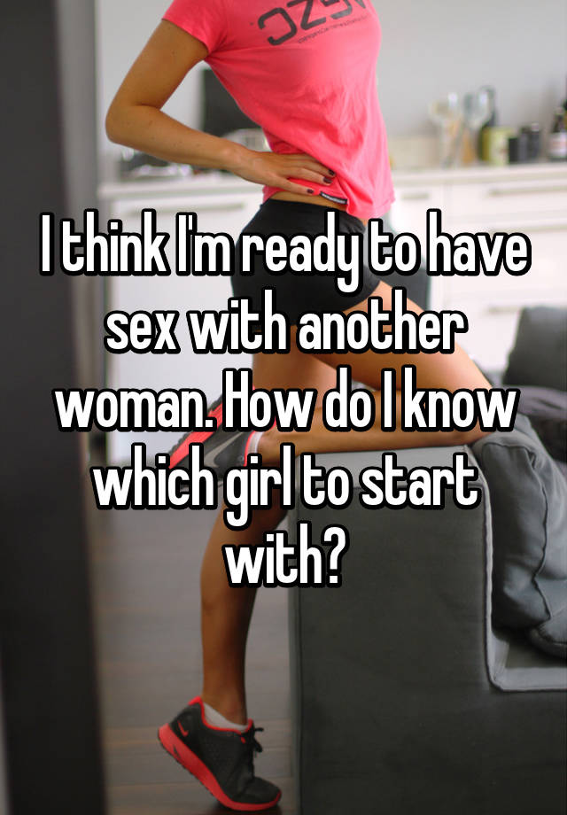For How Know When Ready Do Im Sex I