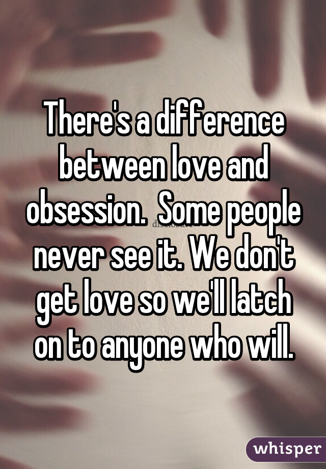What is the difference between obsession and love