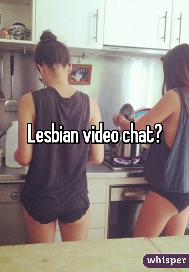 Not chat lesbian room video