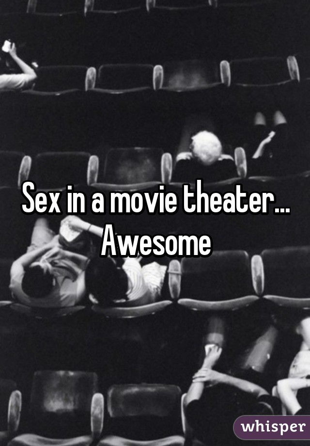 sex at the movie theater