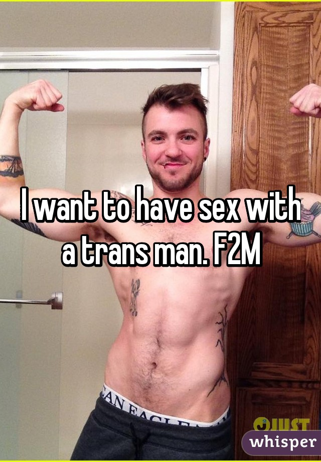 I want to have sex with a transmand