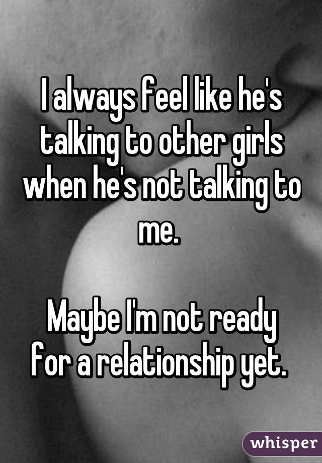 girl not ready for relationship
