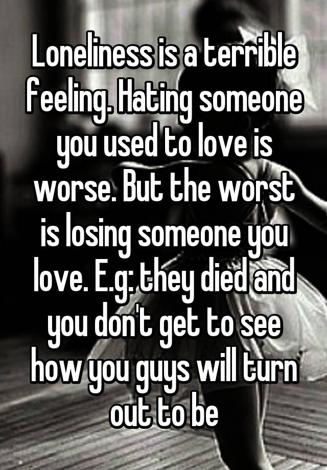 Hating someone you used to love