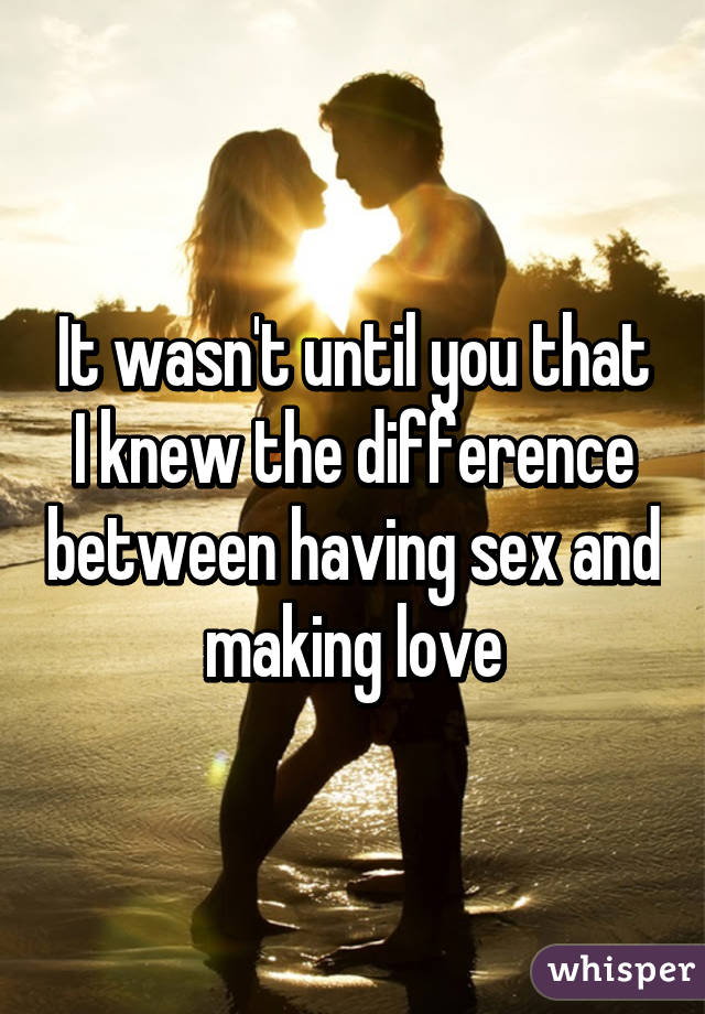whats the difference between having sex and making love