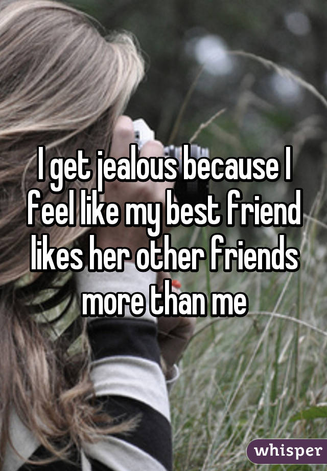 CORINA: Why do i feel jealous of my friend
