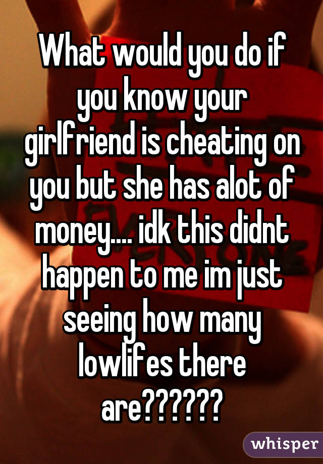 How do you know your girl is cheating