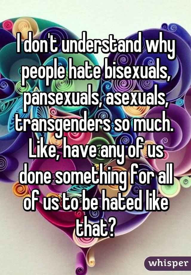 Why do people hate bisexuals