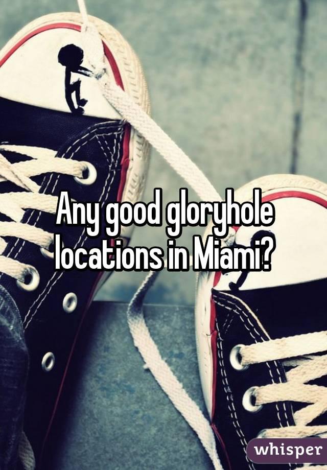 Glory hole in miami