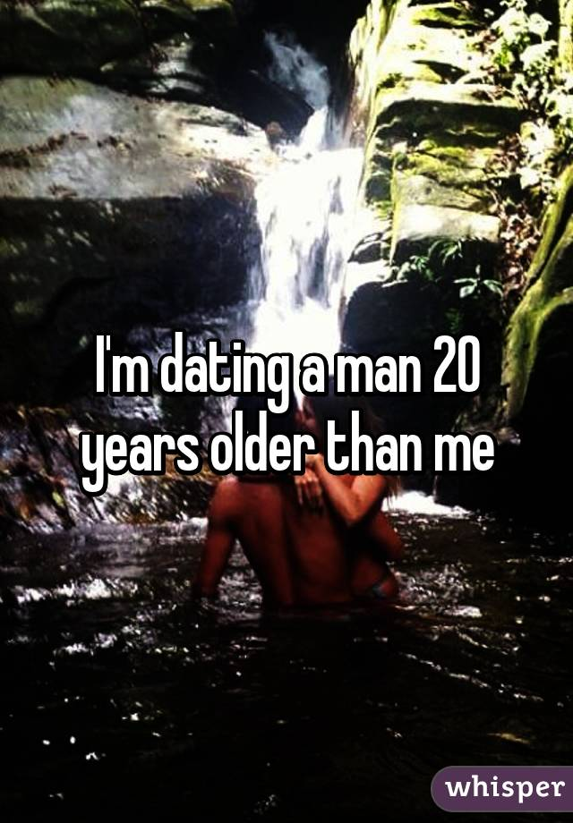 dating a man 20 years older than me