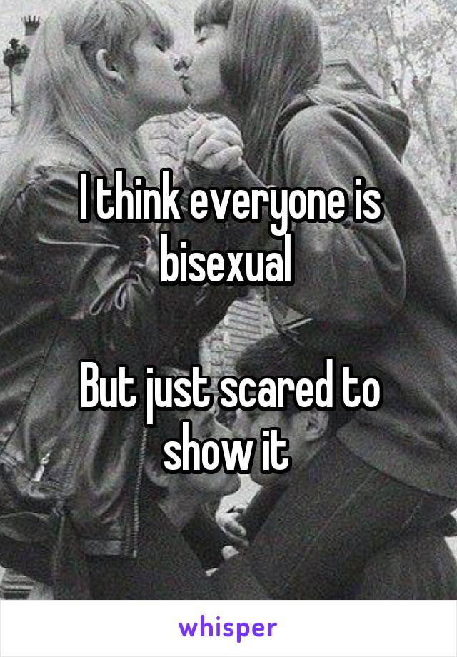 suddenly everyone Why bisexual is