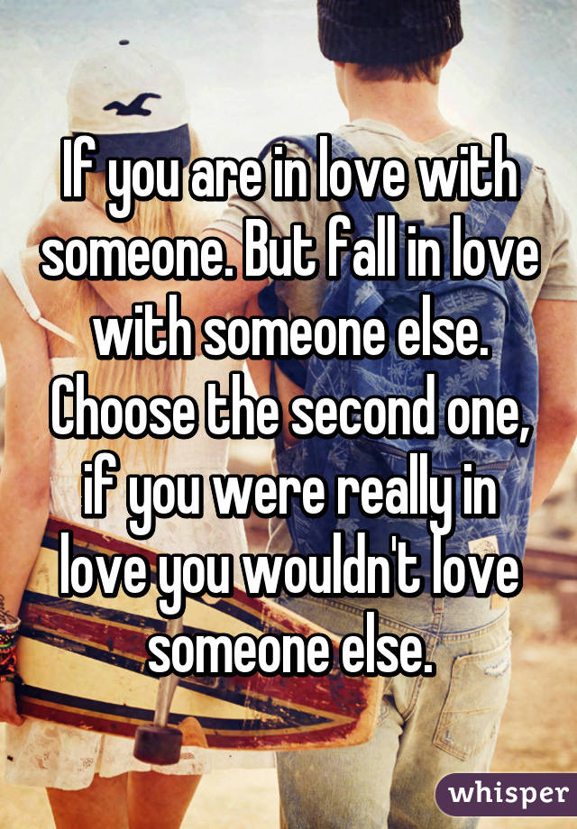 What if you fall in love with someone else