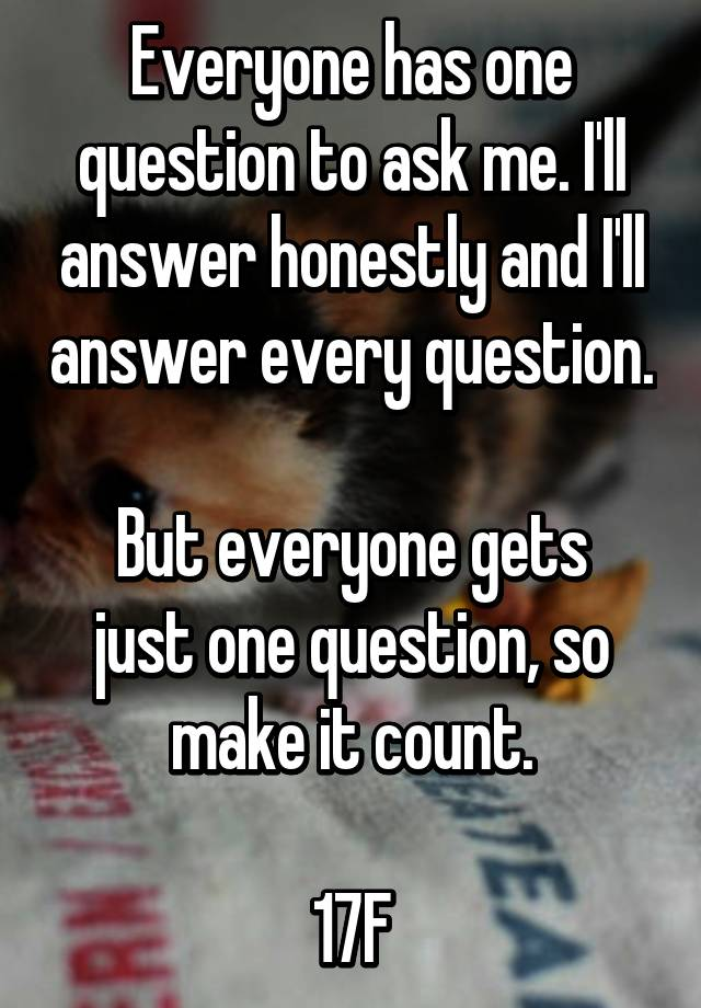 8c000fc978187 Everyone has one question to ask me. I ll answer honestly and I ll ...
