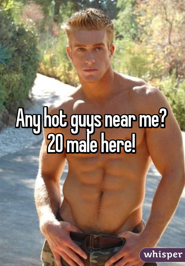 Hot guys near me