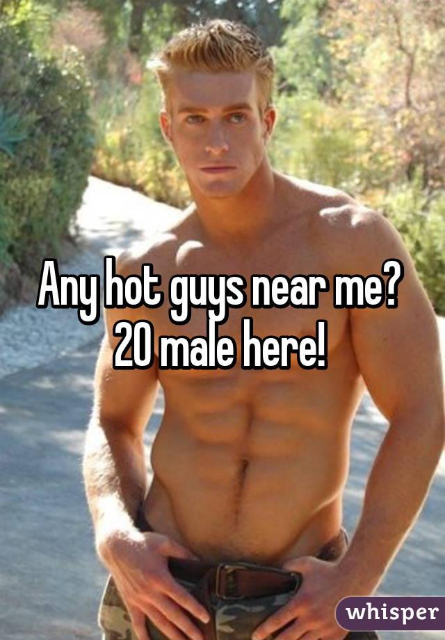 Hot guys near me