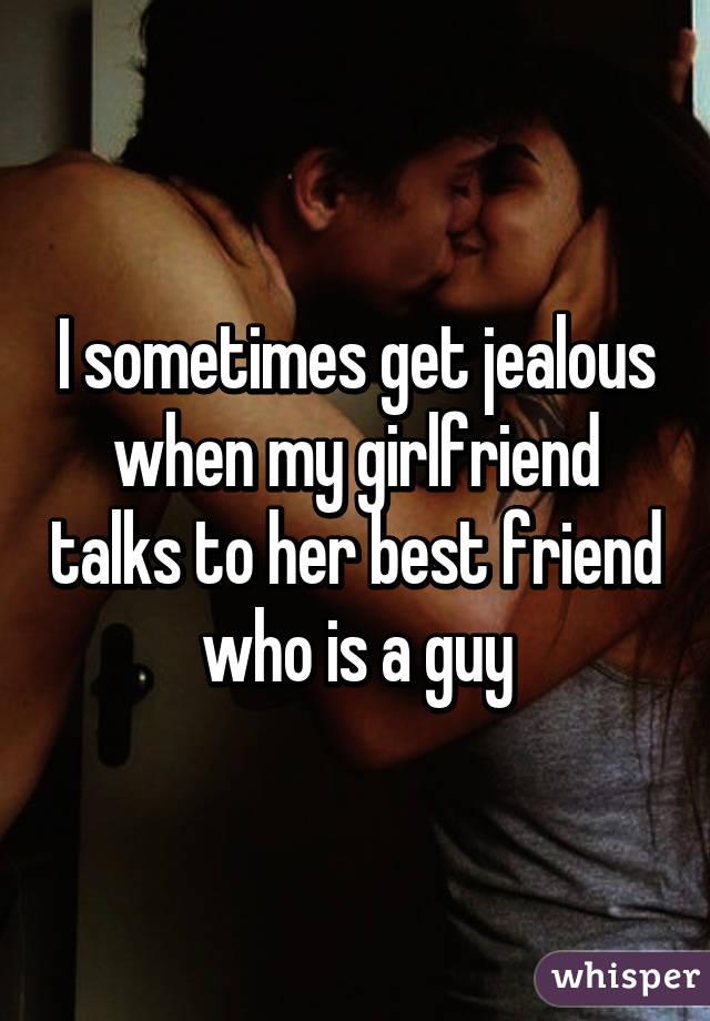 Girlfriends Best Acquaintance Is A Guy