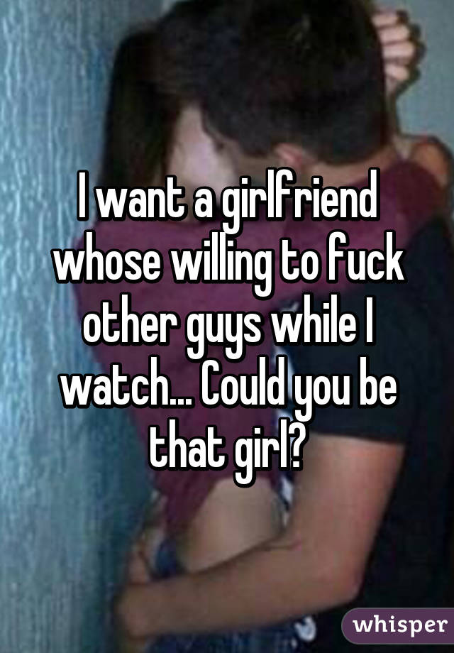 Girls willing to fuck